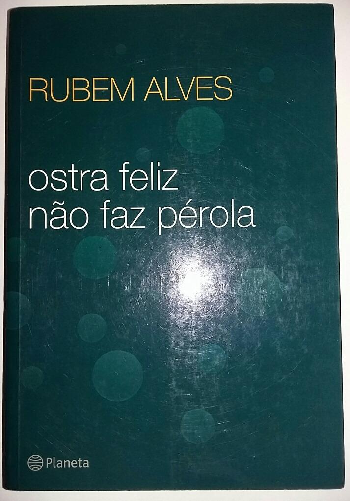 Perfil de Rubem Alves, Uma Ostra Que Se Fez Feliz